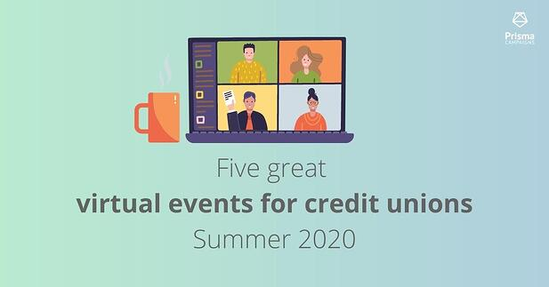 Five great virtual events for credit unions summer 2020